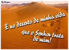 Deserto é lugar de prova e de aperfeiçoamento!!!