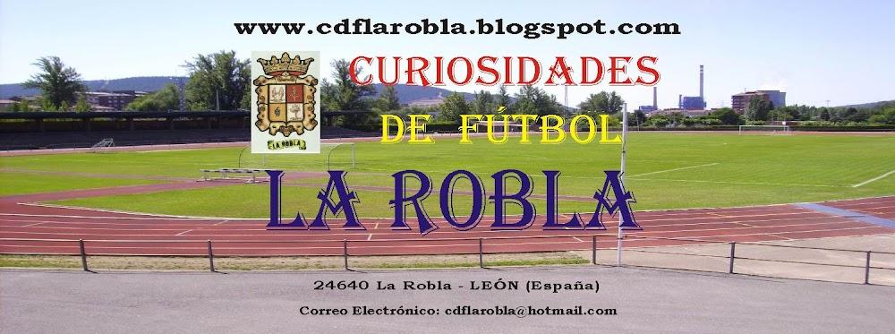 Curiosidades de futbol LA ROBLA