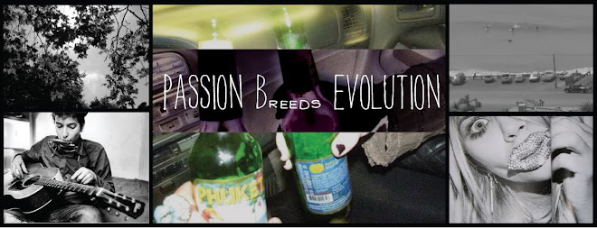 Passion Breeds Evolution