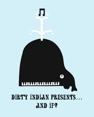 Dirty+Indian+Presents...And+If.jpg