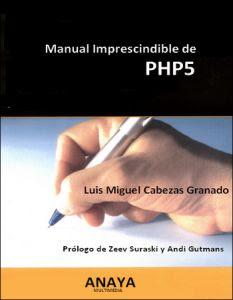 Manual Imprescindible de PHP5 por Luis Miguel Cabezas Granado
