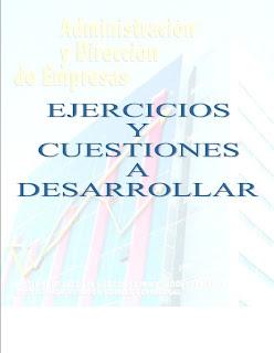 ADMINISTRACION Y DIRECCION 20091 Administracion y Direcion de Empresas: Ejercicios y cuestiones a desarrolar