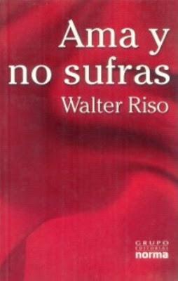 Riso+Walter+ +Ama+Y+No+Sufras  Ama y No Sufras   Walter Riso