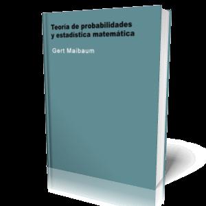 Teoría de Probabilidades y Estadística Matemática   Gert Maibaum