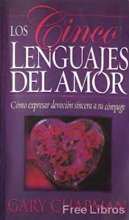 Los Cinco Lenguajes del Amor de Gary Chapman