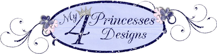 My 4 Princesses Designs