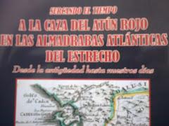 """Libro """" Surcando el tiempo. A la caza del atún rojo en las almadrabas atlánticas del Estrecho"""""""