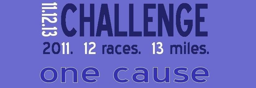 11, 12, 13 Challenge: 2011.  12 Races.  13 Miles.
