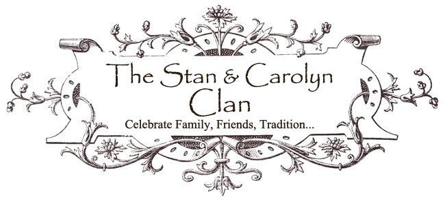 The  Stan & Carolyn  Clan
