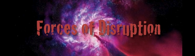 Forces of Disruption