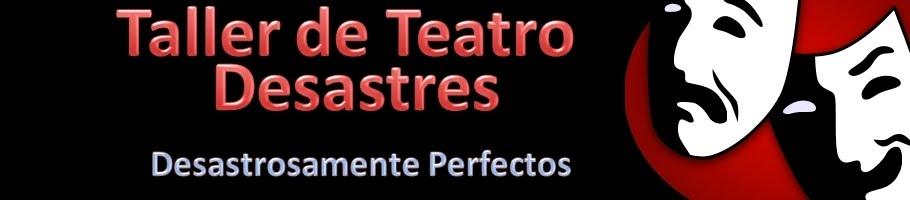 Taller de Teatro Desastres