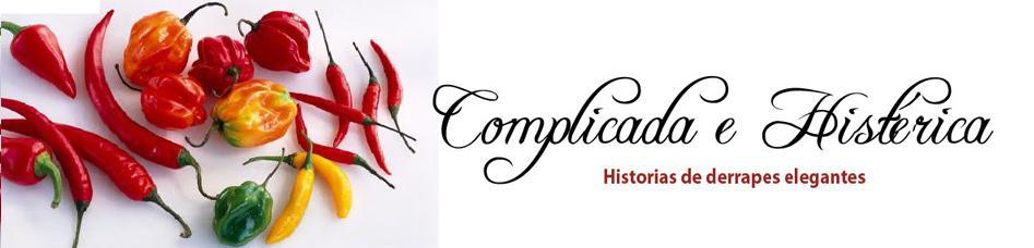 Complicada e Histérica
