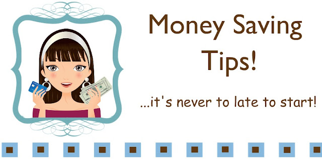 Money Saving Tips!