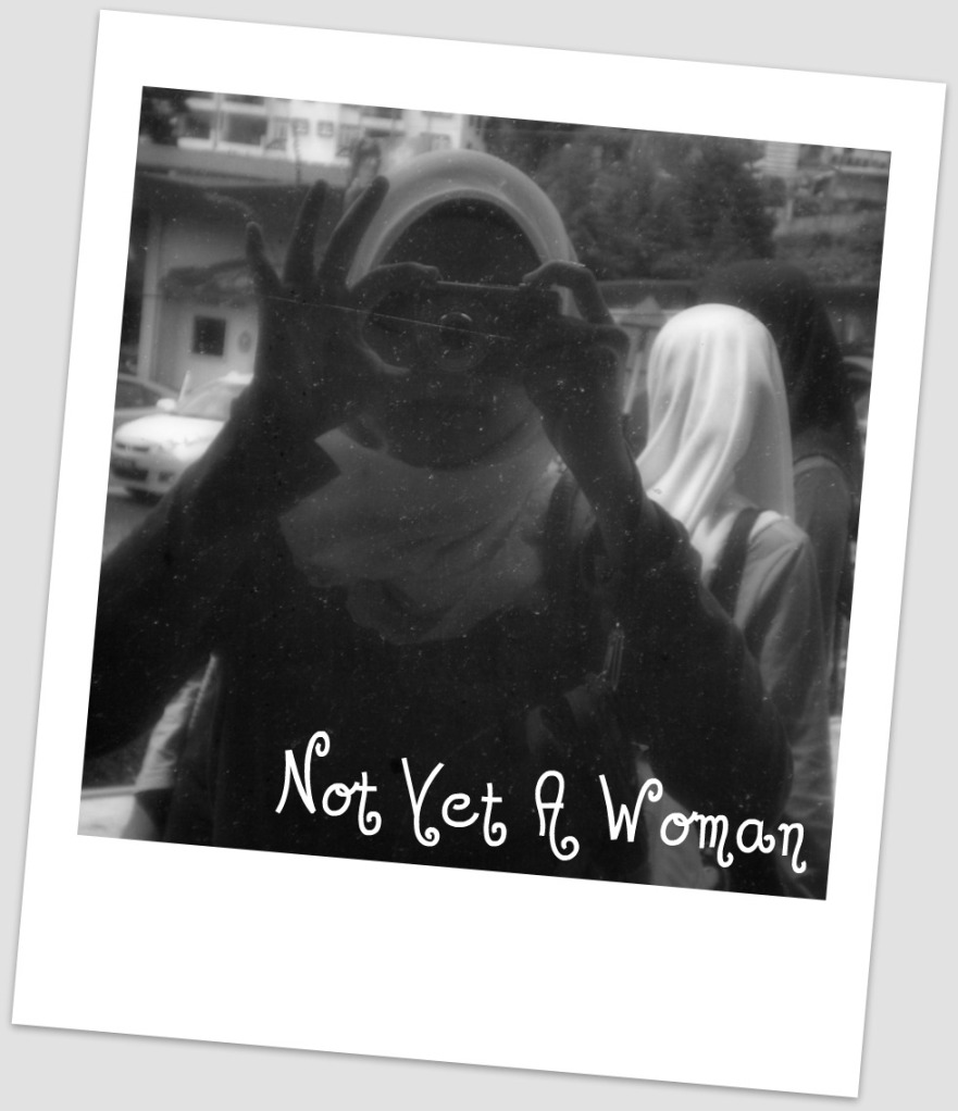 Not Yet A Woman