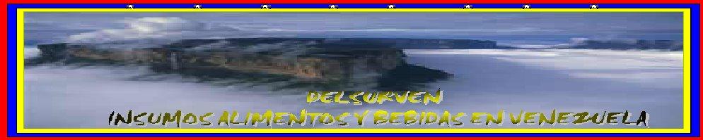 DELSURVEN   INSUMOS  ALIMENTOS  Y  BEBIDAS  EN  VENEZUELA.