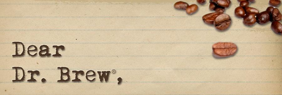 Dear Dr. Brew