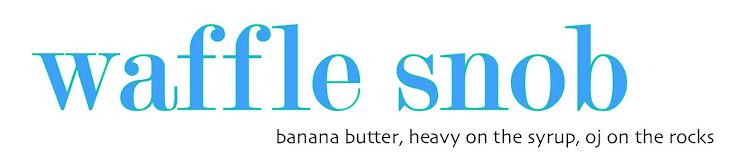 waffle snob