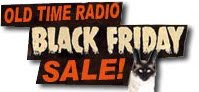 Old Time Radio Black Friday Sale