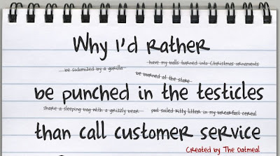 Why I'd rather be punched in the testicles than call Customer Service - Click here