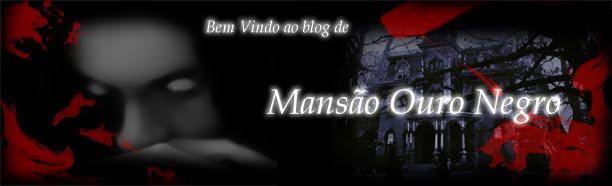 Site/Blog Oficial de Mansão Ouro Negro