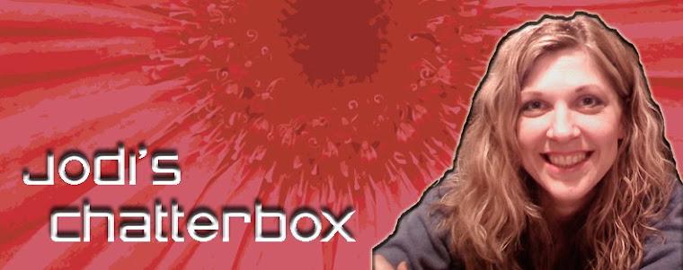 Jodi's chatterbox