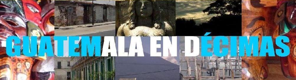 Guatemala en Décimas