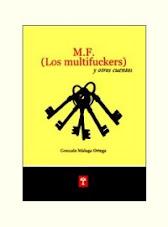 M.F. (Los multifuckers) y otros cuentos