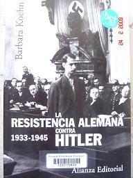 La Resistencia Alemana contra Hitler,1933-1945