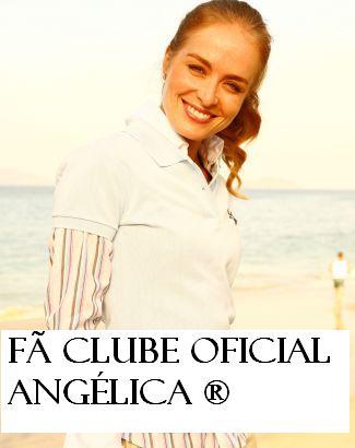 Fã Clube Oficial Angélica  ®