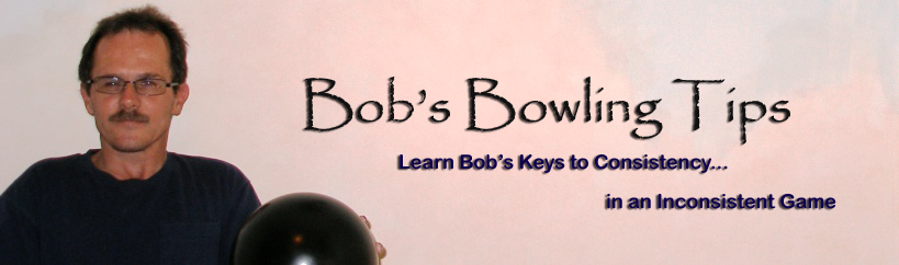 Bob's Bowling Tips - How to Bowling - How to Bowl