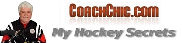Coach Chic's Hockey Secrets