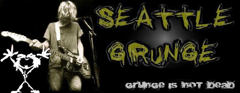 ...:::Seattle Grunge:::...