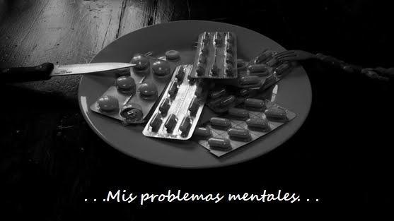 Mis problemas mentales: