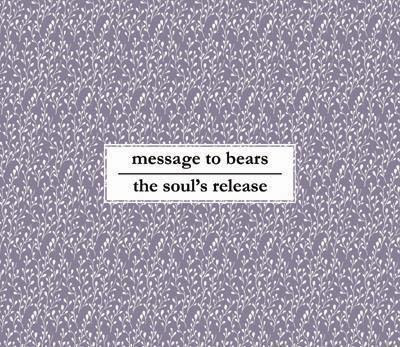 Message To Bears / The Soul's Release - Split