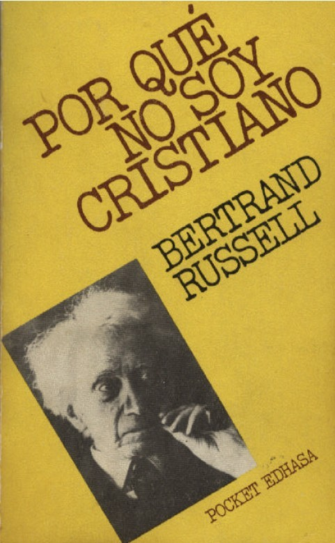 Por que no soy Cristiano por Bertrand Russell