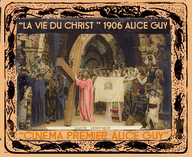 """La vie du CHRIST"" Alice Guy Gaumont ©riginal memoirs 1906"
