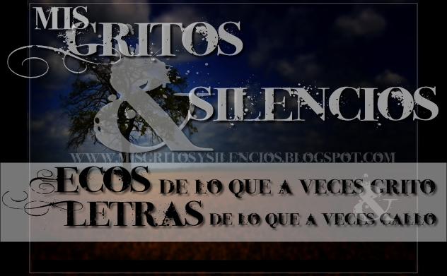 GRITOS Y SILENCIOS