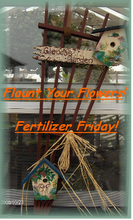 Fertilizer Friday!