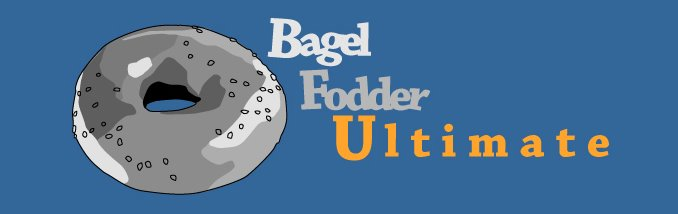 Bagel Fodder Ultimate