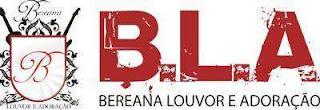 cifras e letras de Bereana Louvor e Adoração BLA
