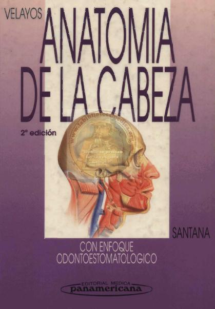 VELAYOS Anatomia de la Cabeza con enfoque Odontoestomatologico 2ª Edicion Velayos