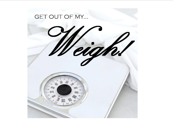 Get Out of My Weigh!