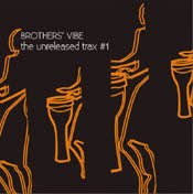 Brothers' Vibe :: The Unreleased Trax  1