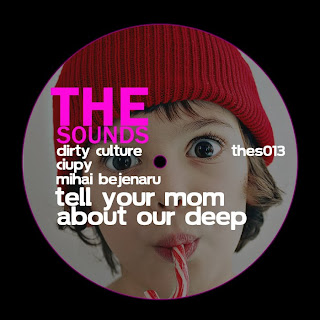 Ciupy  Mihai Bejenaru Dirty Culture :: Tell Your Mom About Our Deep