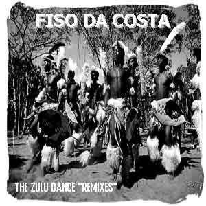 Fiso Da Costa  :: The Zulu Dance Remixes