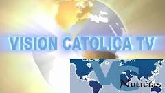 VISION CATOLICA TV - NOTICIAS