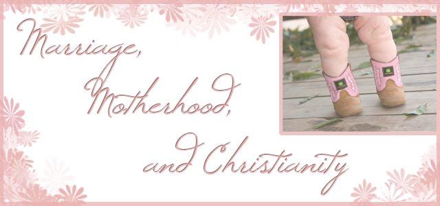 Marriage, Motherhood, and Christianity