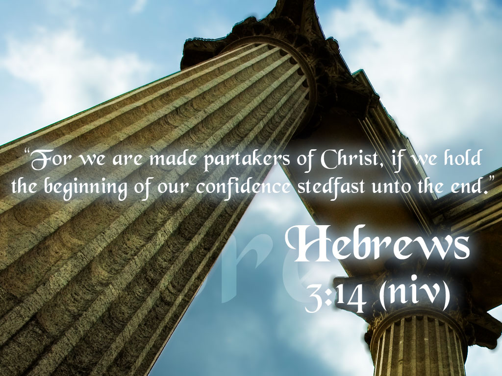 and the Truth will set you free! John 8:32. Hebrews 3:14 Christian Wallpaper