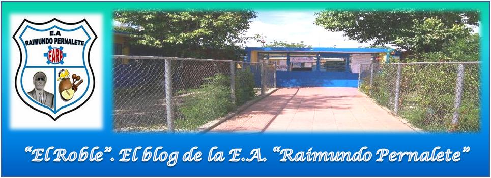 EL ROBLE. El blog de la E.E.A. Raimundo Pernalete.