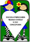 """Escuela Parvularia """"Blanca Estela"""""""